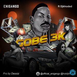 Enigango – Gobe 3k ft DJ Khoded