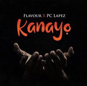 Flavour – Kanayo Ft PC Lapez
