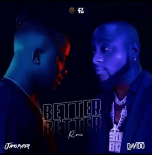 Jamopyper – Better Better (Remix) ft. Davido Audio