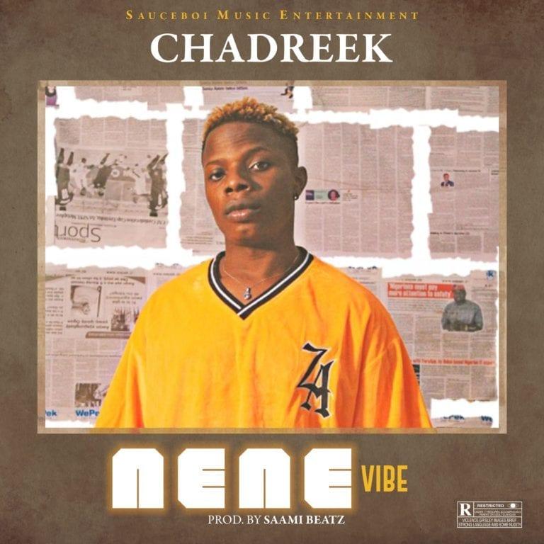 "Chadreek – ""Nene Vibe"""