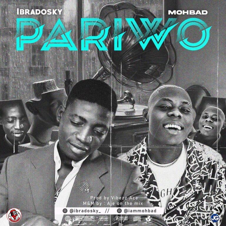 Ibradosky – Pariwo Ft Mohbad