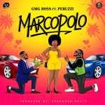 GMG Boss – Marcopolo ft. Peruzzi Audio