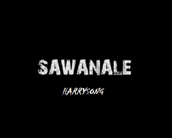 Harrysong – Sawanale Audio