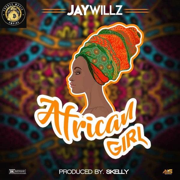 Jaywillz – African Girl Audio