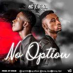 """Lyrics: AG ft. Ifyzi – """"No Option Lyrics"""""""