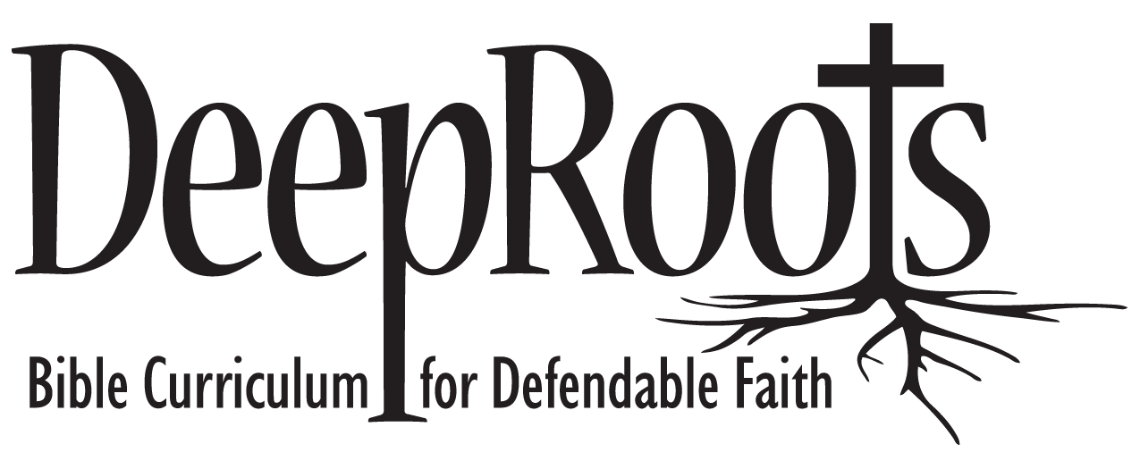 DeepRoots Bible Curriculum for Defendable Faith