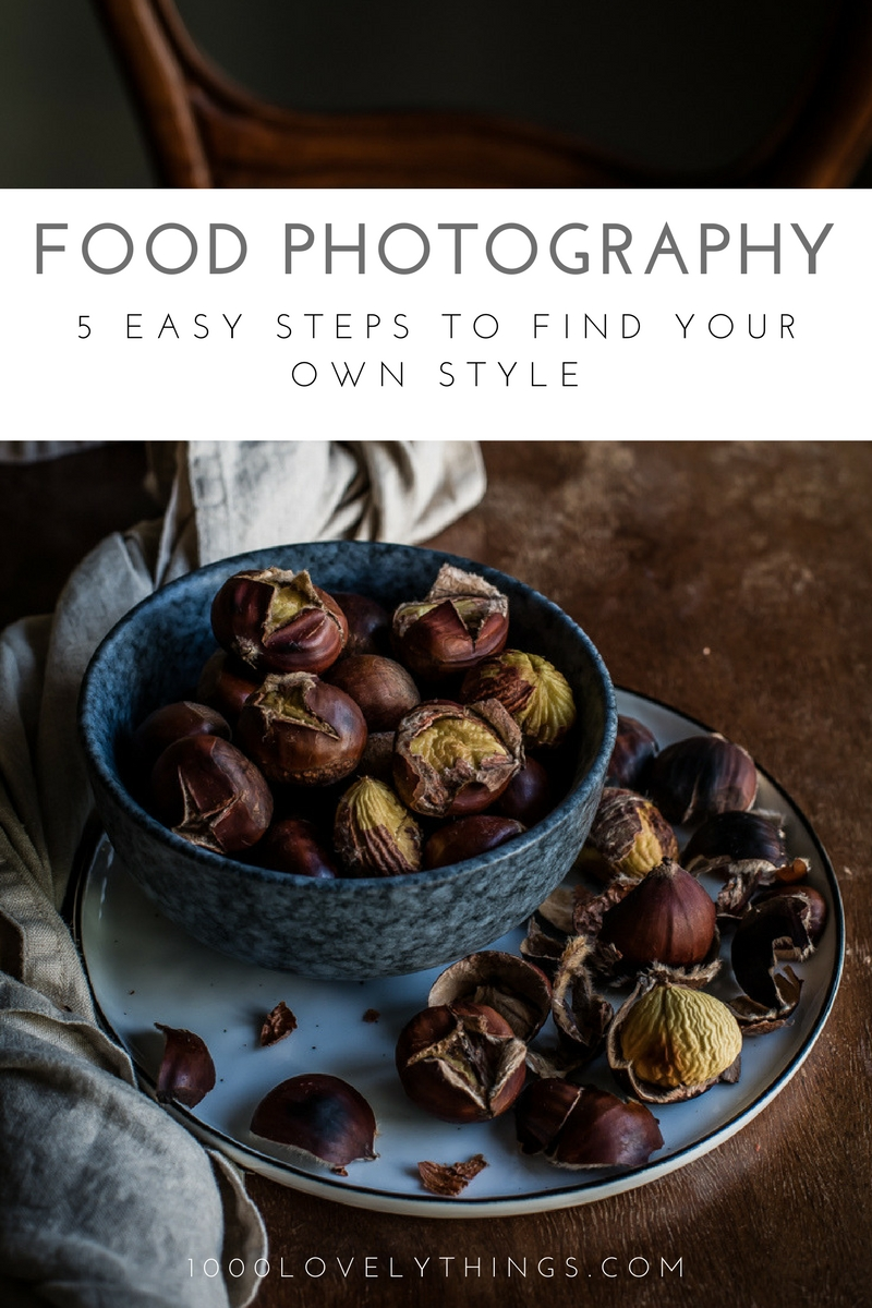 Food Photography – 5 Easy Steps to find your own Style