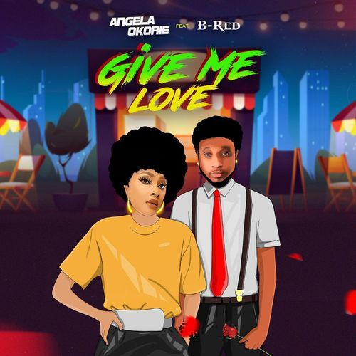 Angela Okorie – Give Me Love Ft. B-Red Download Mp3