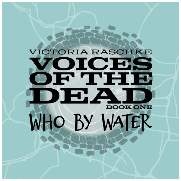 Voices of the Dead Book One - Who By Water Cover