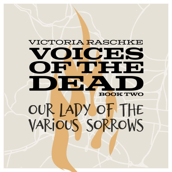 Voices of the Dead Book Two - Our Lady of the Various Sorrows cover