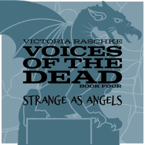 Voices of the Dead Book Four - Strange As Angels Cover