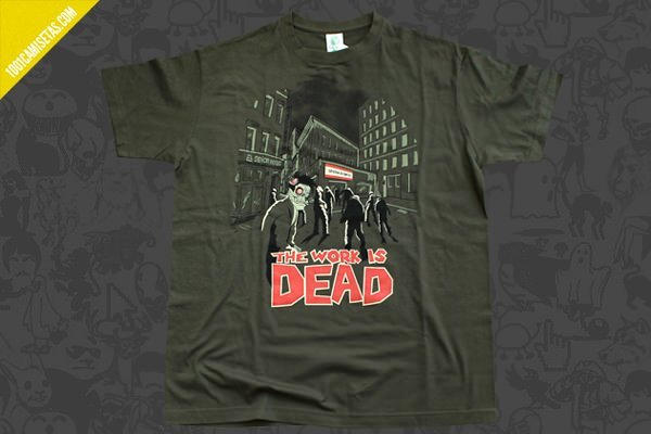 Camisetas the work is dead