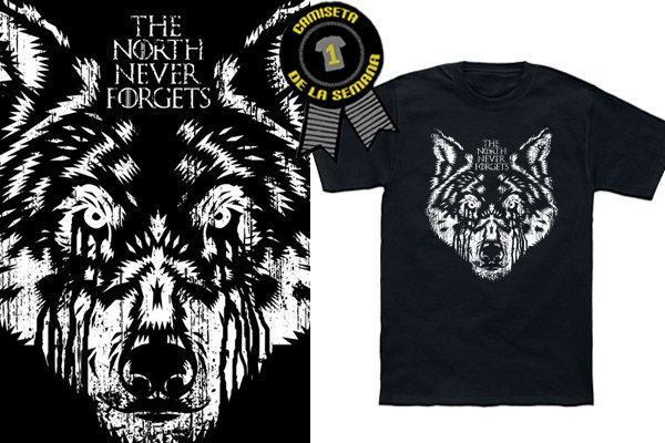 Camiseta de la semana the north never forgets