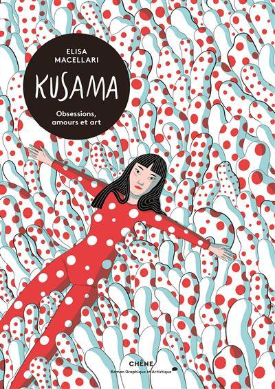 Kusama, obsessions, amours et art