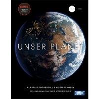 Unser Planet – Der Bildband zur größten Naturdokumentation aller Zeiten