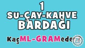 1-su-bardagi-1-cay-bardagi-1-kahve-bardagi-kac-ml-eder-kac-gram-eder-kac-ml-yapar-kac-gr-yapar-mutfak-olculeri-pratik-olculer-1001yemektarifi