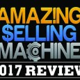 Amazing Selling Machine Review 2017