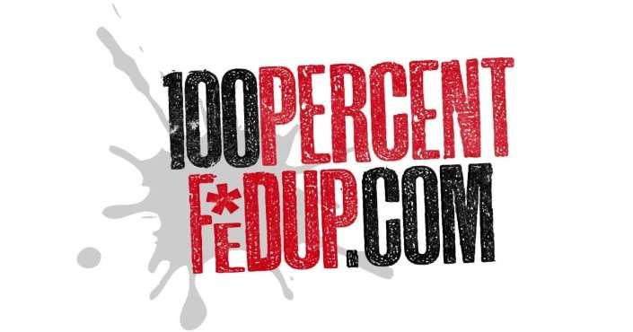 100 Percent Fed Up