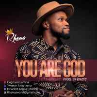 Music: Rhema - You Are God (prod. by E'keyz) | @kingrhema