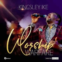 Music: Kingsley Ike – Worship Warfare