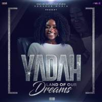 "Download Music: Yadah - Land Of Our Dreams (Theme song for ""If I am president"" the movie)"