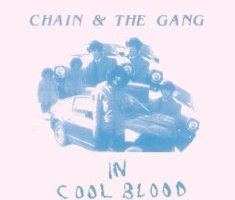 Chain & The Gang – In Cool Blood