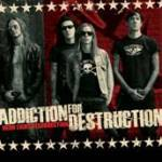 HARD  ROCKERS ADDICTION FOR DESTRUCTION TO RELEASE DEBUT RECORD NEON LIGHT RESURRECTION ON  SEPTEMBER 25