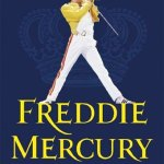 Book review: FREDDIE MERCURY – THE DEFINITIVE BIOGRAPHY by Lesley-Ann Jones