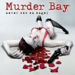 MURDER BAY – Never Was An Angel