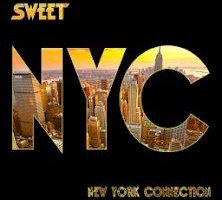 SWEET – NEW YORK CONNECTION