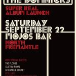 THE DOMNICKS GET READY TO CRANK IT UP: SUPER REAL IS OUT NOW! LAUNCH CELEBRATION AT MOJO'S BAR, FREMANTLE: SEPTEMBER 22