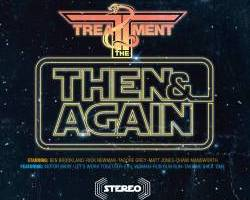 THE TREATMENT – Then & Again EP