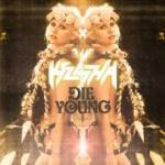 "KE$HA RELEASES NEW SINGLE ""DIE YOUNG"" LYRIC VIDEO!"