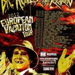 DR. ACULA ANNOUNCE EUROPEAN VACATION TOUR