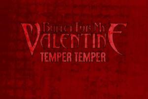 "METAL GIANTS BULLET FOR MY VALENTINE TO RELEASE 4th STUDIO ALBUM ""TEMPER TEMPER"" ON FEBRUARY 8, 2013"