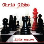 CHRIS GIBBS – Little Empires