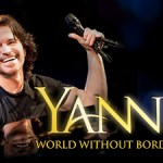 YANNI – LEGENDARY COMPOSER AND PERFORMER – WORLD WITHOUT BORDERS TOUR VISITS AUSTRALIA & NEW ZEALAND