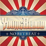 """""""NO RETREAT"""" ALBUM RELEASE TODAY – EONIAN RECORDS PRESENTS YOUNGBLOOD VIDEO TEASER"""