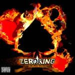 ZEROKING – Kings of Self Destruction