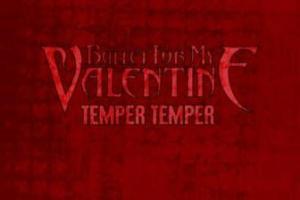 BULLET FOR MY VALENTINE – Temper Temper (Single)