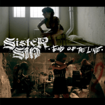 "SISTER SIN LAUNCHES EXPLOSIVE NEW MUSIC VIDEO FOR ""END OF THE LINE"""