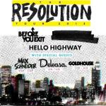 Action Item Announce The Resolution Tour With Before You Exit and Hello Highway