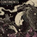 CONTINENTS REVEAL ALBUM ARTWORK; SUMMER 2012 VIDEO