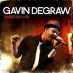 "MULTI-PLATINUM ARTIST GAVIN DEGRAW TO RELEASE ""SWEETER LIVE"" Live Album and DVD Available on December 4th"
