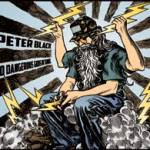 PETER BLACK – No Dangerous Gods In Tunnel