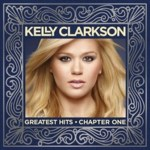 "Kelly Clarkson – ""Greatest Hits – Chapter One"""