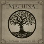 MACHINA – To Live And Die In The Garden Of Evil