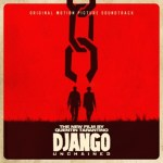Quentin Tarantino's Django Unchained Original Motion Picture Soundtrack Out Today; Streaming At UnchainedSoundtrack.Com