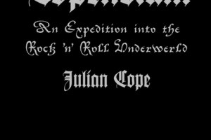 BOOK REVIEW – Copendium – An Expedition Into The Rock n' Roll Underworld, by Julian Cope
