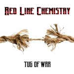 RED LINE CHEMISTRY ANNOUNCE APRIL 30 RELEASE OF TUG OF WAR